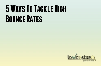 5 Ways To Tackle High Bounce Rates