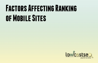 Factors Affecting Ranking of Mobile Sites