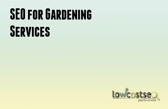 SEO for Gardening Services