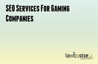 SEO Services For Gaming Companies