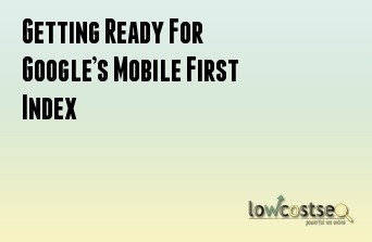 Getting Ready For Google's Mobile First Index