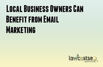 Local Business Owners Can Benefit from Email Marketing