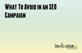 What To Avoid in an SEO Campaign