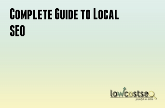Complete Guide to Local SEO